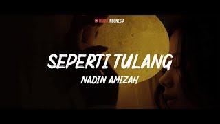Nadin Amizah - Seperti Tulang (Lyrics Video)