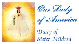 Mary's Apparitions for the World: Diary of Our Lady of America YouTube Videos