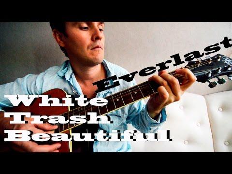 Guitar Chords Everlast White Trash Beautiful Acoustic Youtube