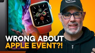 WRONG About Apple Event?!