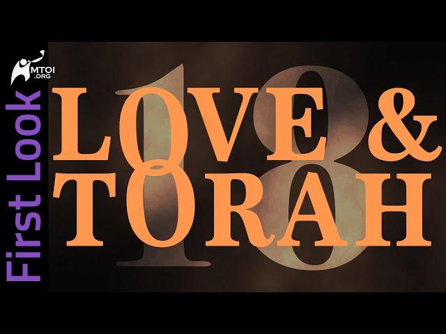First Look | Love & Torah | Part 18