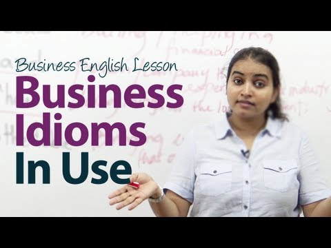 Business Idioms in Use - Business English Lesson