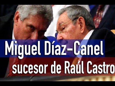 18 de abril 2018  Cuba propone a Miguel Díaz Canel como sucesor de Raúl Castro