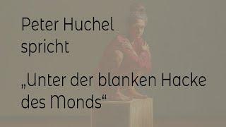 """Peter Huchel – """"Unter der blanken Hacke des Monds"""""""