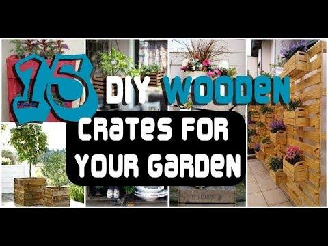 15 DIY Wooden Crates For Your Garden