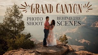 GRAND CANYON PHOTO SHOOT | Behind the Scenes