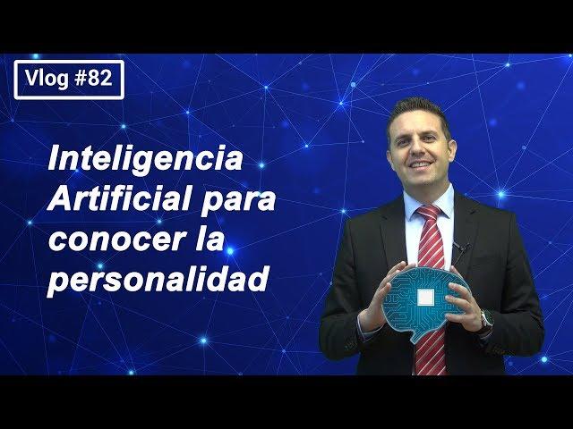 #82 Inteligencia Artificial para conocer la personalidad