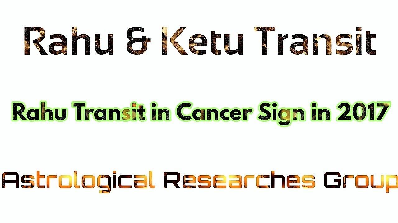 Rahu transit in cancer sign 2017 part 1 rahu ketu transit in 2017 in cancer capricorn signs