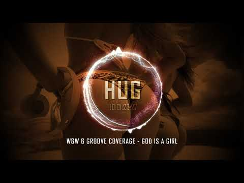 W&W & Groove age  God Is a Girl