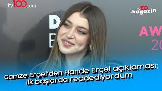 Gamze Erçel'den Hande Erçel açıklaması: İlk başlarda reddediyordum