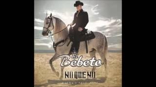 """El Efecto De Tus Besos El Bebeto (Audio) Álbum """"No Que No"""" 2016"""