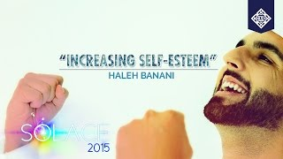 Increasing Self Esteem - Sr. Haleh Banani