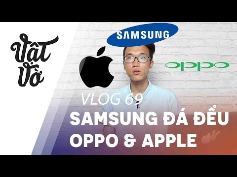 Vlog 69| Nghĩ sao về clip Samsung đá đểu Apple và OPPO?
