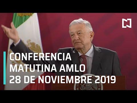 Conferencia matutina AMLO - Jueves 28 de noviembre 2019