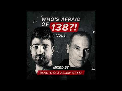 Who's Afraid Of 138?!, Vol. 3 (Mixed by Blastoyz & Allen Watts) Out Now!!