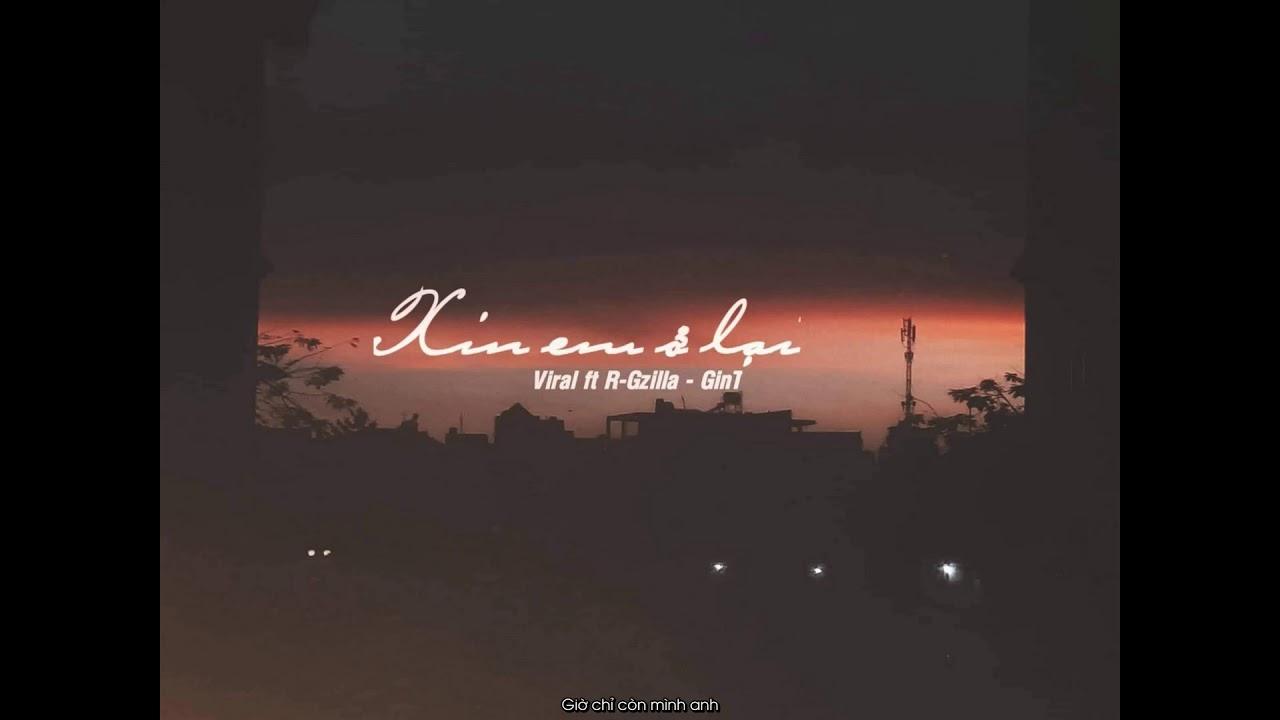 Xin em ở lại - Viral ft R-Gzilla & GinT | An Viral Official