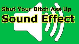Shut Your Sound Effect