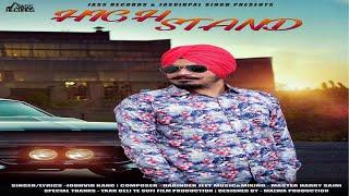 High Stand  | (Full Song) | Jodhvir Kang  | New Punjabi Songs 2018 | Latest Punjabi Songs 2018