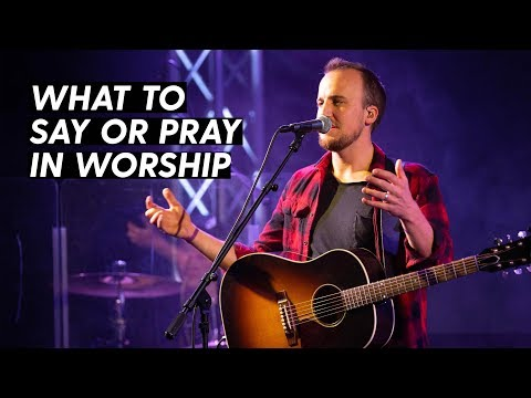 5 THINGS TO SAY IN BETWEEN SONGS IN WORSHIP