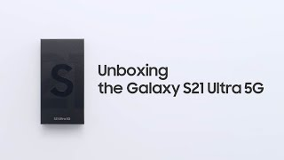 Galaxy S21 Ultra: Official Unboxing I Samsung