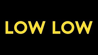 LOW LOW   Official Trailer