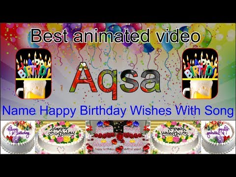 Aqsa Name Birthday Song Wishes Best Animated Design Aqsa Naam