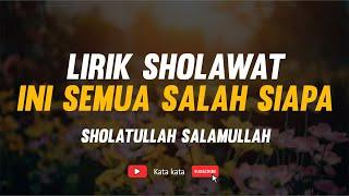 Download Mp3 Lirik Sholawat || Sholatullah Salamullah || Ini Semua Salah Siapa || Az Zahir