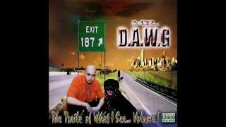 Mr. D.A.W.G: The Trailz Of What I See