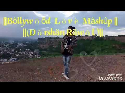 ||Bollywood love mashup||Darshan...