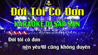 Đời Tôi Cô Đơn Karaoke Remix Bốc Lửa - Nhạc Sống Minh Công