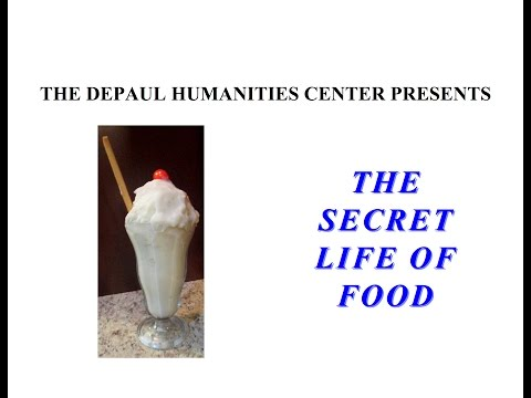"""The Secret Life of Food""— The DePaul Humanities Center"