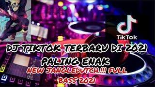 Download Mp3 DJ TIKTOK TERBARU DI 2021 NEW JUNGLEDUTCH FULL BASS 2021