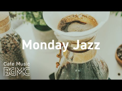 Monday Jazz: Upbeat Jazz Music Instrumental - Music for Restaurant, Relax, Work and Study