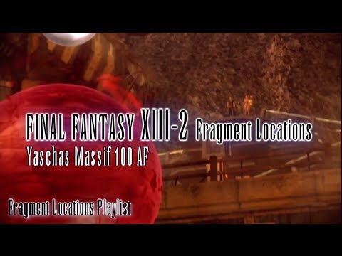 Final Fantasy XIII-2 : Fragment Locations - Yaschas Massif 100 AF [7/7]