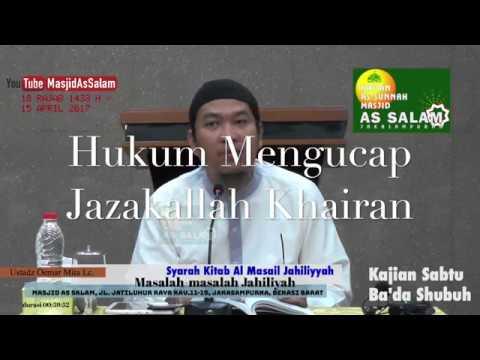 Hukum Jazakallah Khairan (Doa Terimakasih) Ust. Oemar Mita Lc. Masjid As Salam