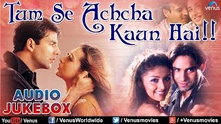Tum Se Achcha Kaun Hai ♥ Bollywood Best Love Songs ♥ Audio Jukebox
