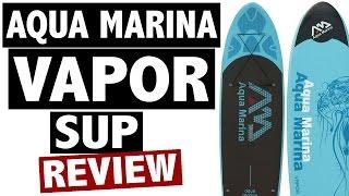 Video Aqua Marina Vapor SUP Review download MP3, 3GP, MP4, WEBM, AVI, FLV Oktober 2018