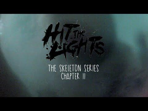 Hit The Lights 'Skeleton Series' Chapter 2