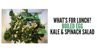 ❤ What's For Lunch?⎮boiled Egg Kale & Spinach Salad⎮olive Garden Dressing