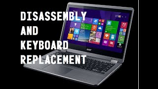 Acer Aspire R3-431T Teardown & Keyboard Assembly Replacement