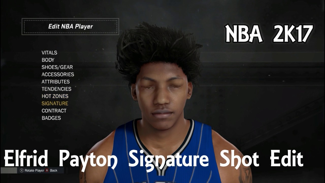 Nba 2k17 Elfrid Payton Signature Shot Edit Youtube