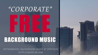 Corporate Background music for Free Download Without Limitations