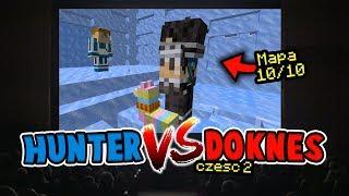 HUNTER VS DOKNES 4 (CZĘŚĆ 2) - MAPY OD WIDZÓW #4
