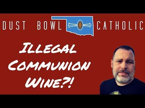 Illegal Communion Wine?! - St Joseph Norman OK - Dust Bowl Catholic