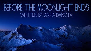 """Before the Moonlight Ends"" by Anna Dakota 