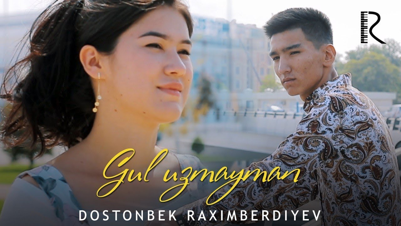 Dostonbek Raximberdiyev — Gul uzmayman | Достонбек Рахимбердиев — Гул узмайман