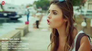 Oh oh jaane jaana pyar lafzo me kahan most romantic latest video song hayat and murat