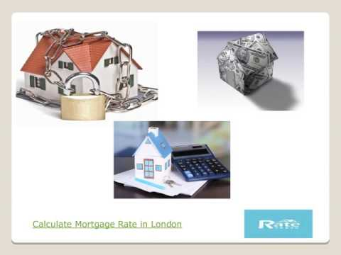 Calculate Mortgage Rate in London