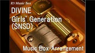 DIVINE/Girls' Generation(SNSD) [Music Box]