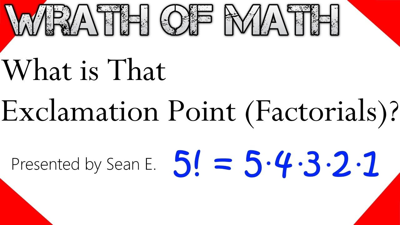 What is That Exclamation Point (What is a Factorial ...
